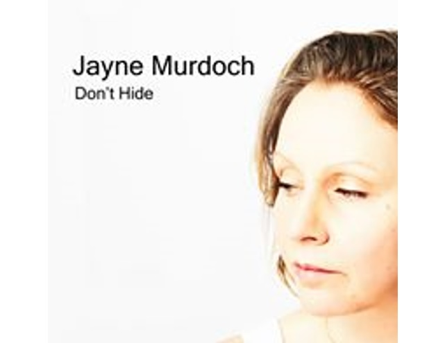 Don't Hide – Jayne Murdoch